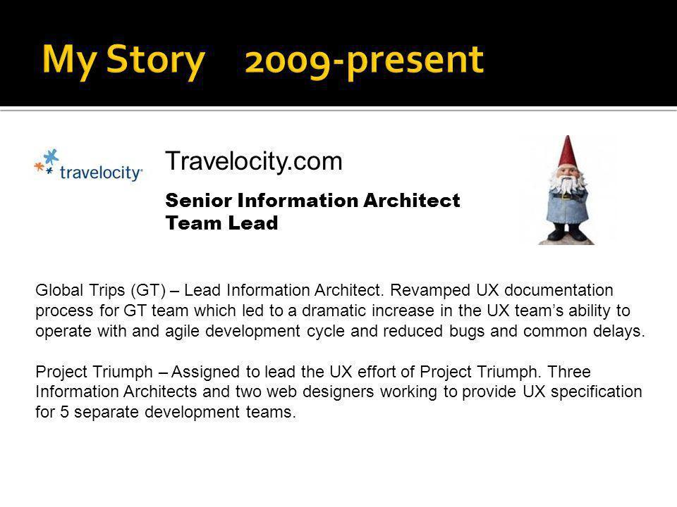 My Story 2009-present Travelocity.com Senior Information Architect