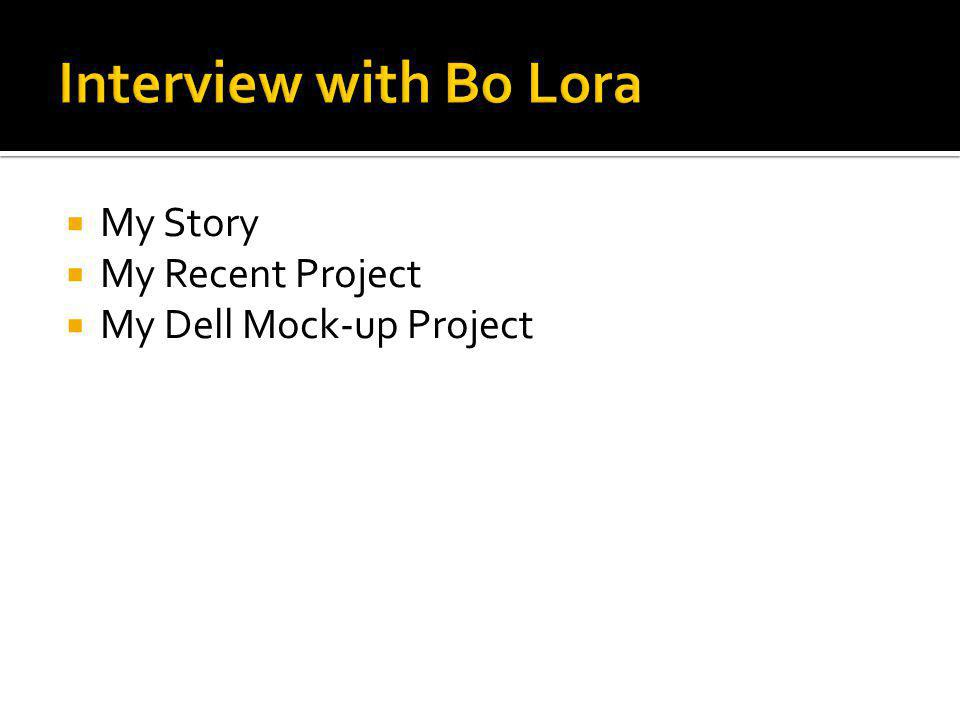 Interview with Bo Lora My Story My Recent Project