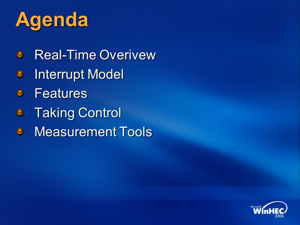 Agenda Real-Time Overivew Interrupt Model Features Taking Control
