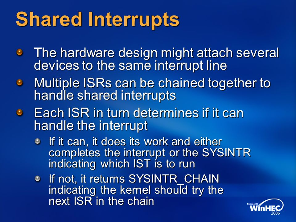 3/31/2017 10:04 PM Shared Interrupts. The hardware design might attach several devices to the same interrupt line.