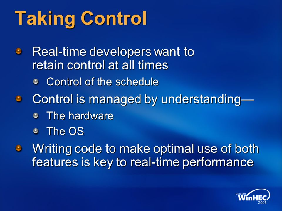 3/31/2017 10:04 PM Taking Control. Real-time developers want to retain control at all times. Control of the schedule.