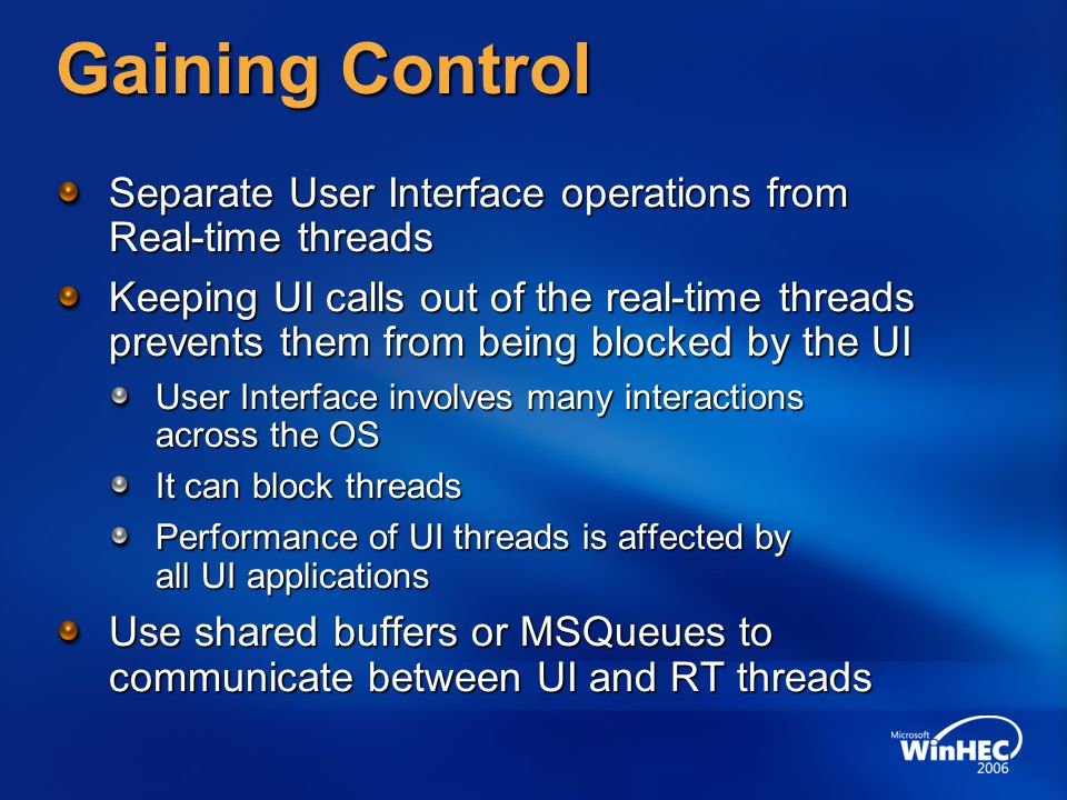 3/31/2017 10:04 PM Gaining Control. Separate User Interface operations from Real-time threads.