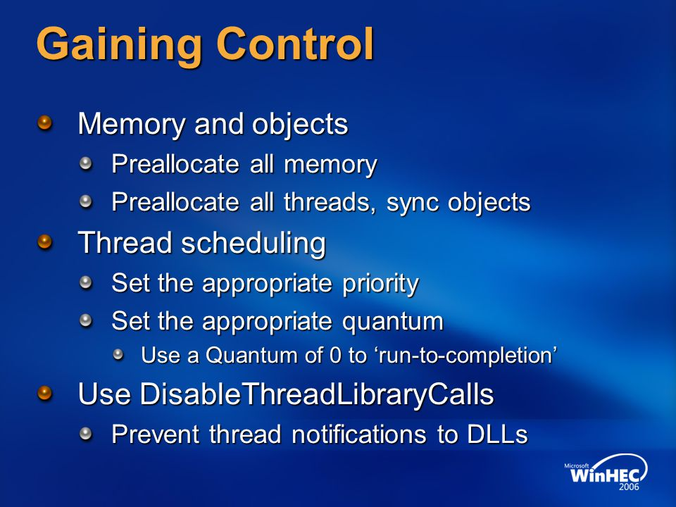 Gaining Control Memory and objects Thread scheduling