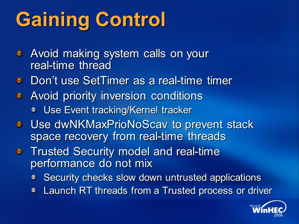 Gaining Control Avoid making system calls on your real-time thread