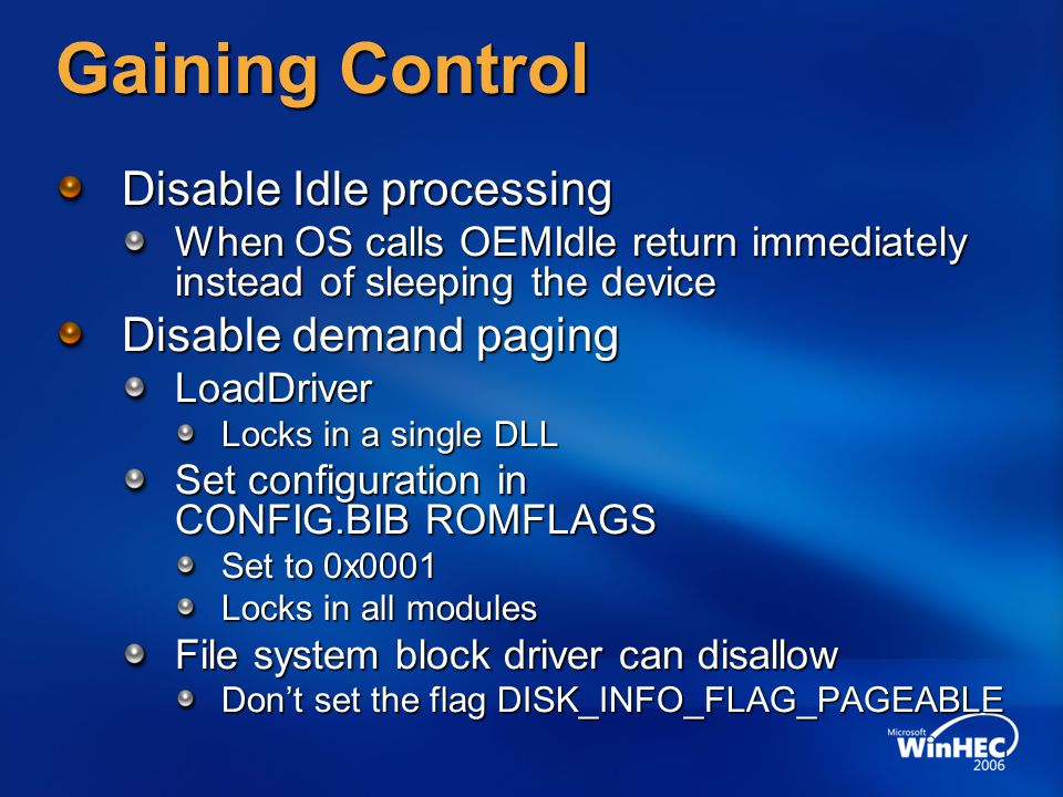 Gaining Control Disable Idle processing Disable demand paging