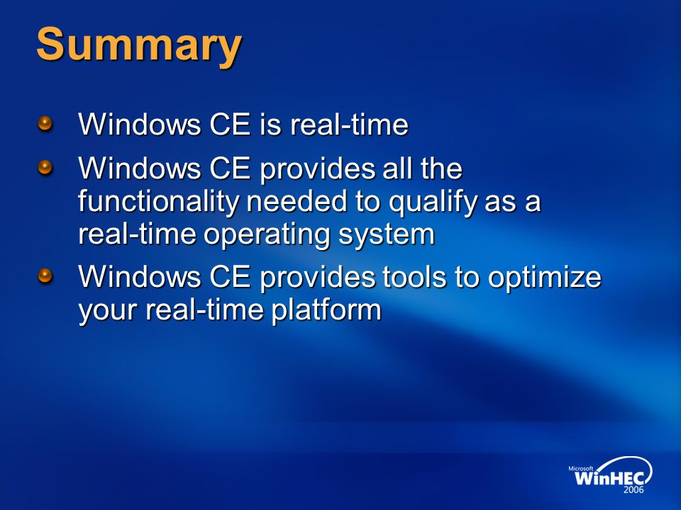 Summary Windows CE is real-time