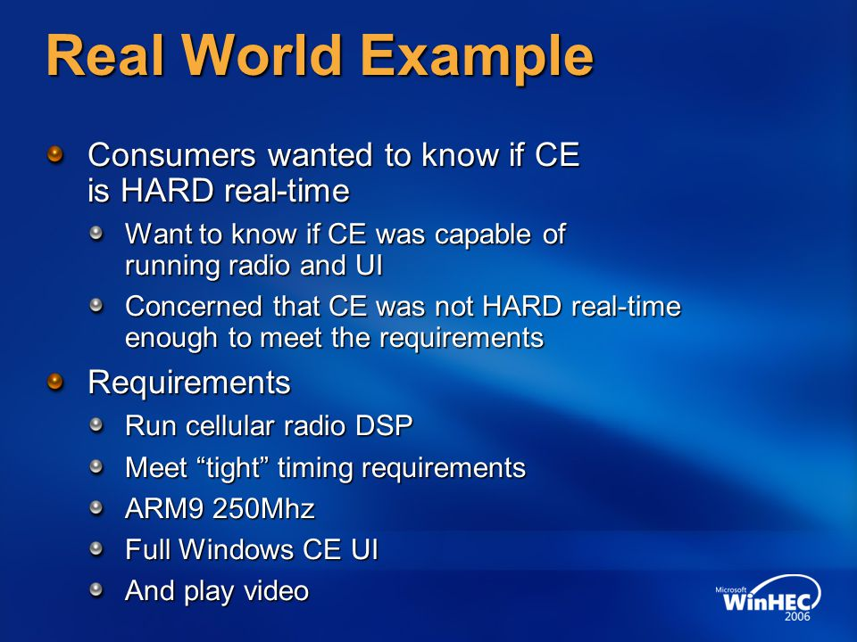 Real World Example Consumers wanted to know if CE is HARD real-time