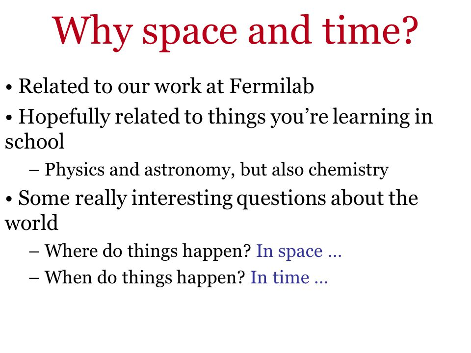 Why space and time Related to our work at Fermilab