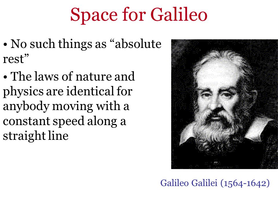 Space for Galileo No such things as absolute rest