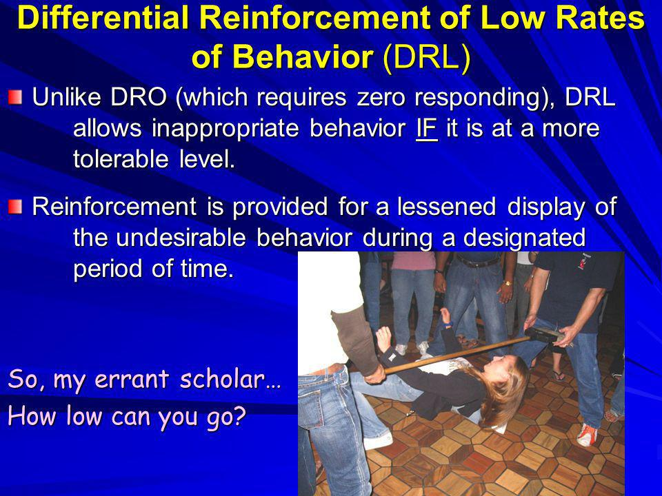 Differential Reinforcement of Low Rates of Behavior (DRL)