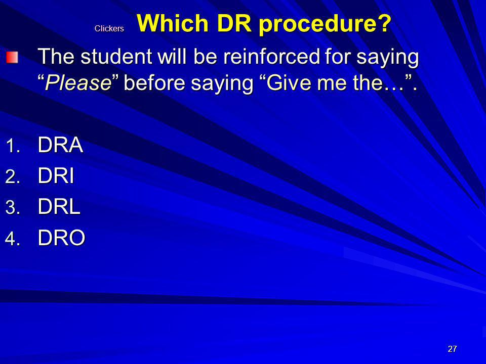 Clickers Which DR procedure