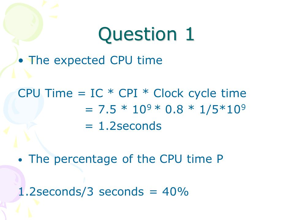 Question 1 The expected CPU time