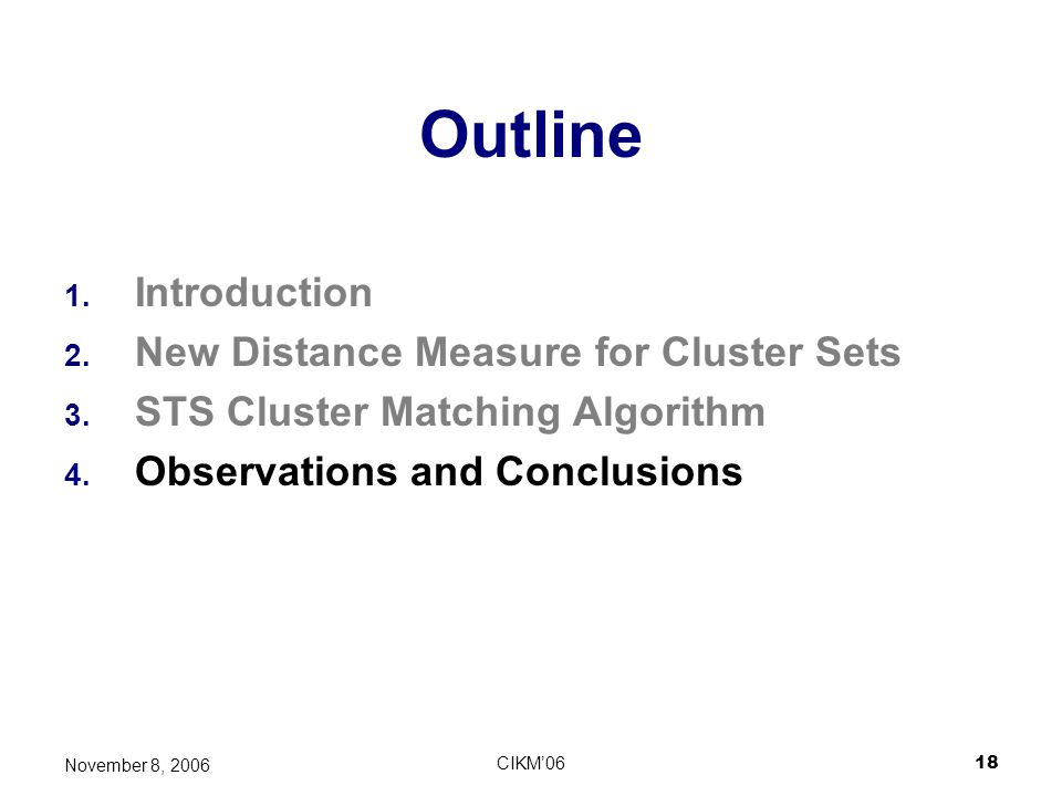 Outline Introduction New Distance Measure for Cluster Sets