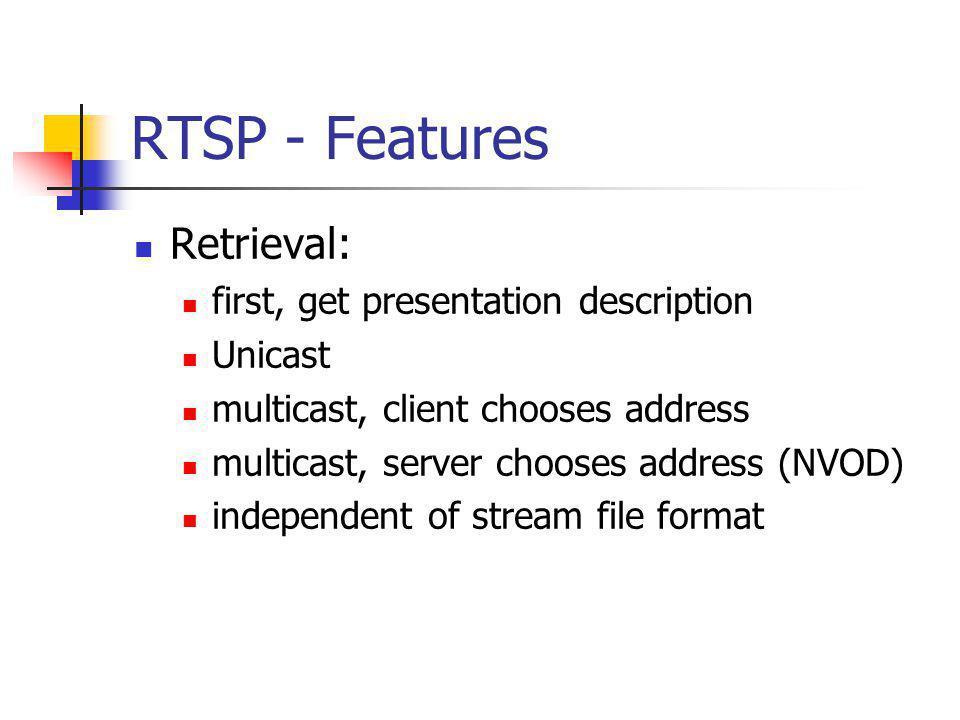 RTSP - Features Retrieval: first, get presentation description Unicast