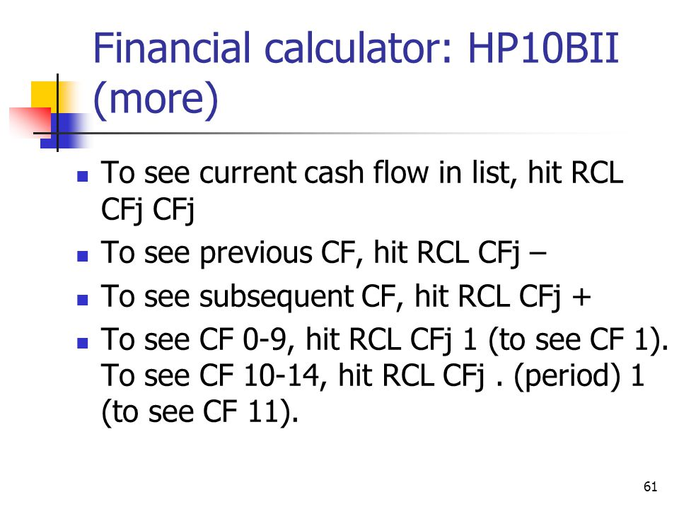 Financial calculator: HP10BII (more)