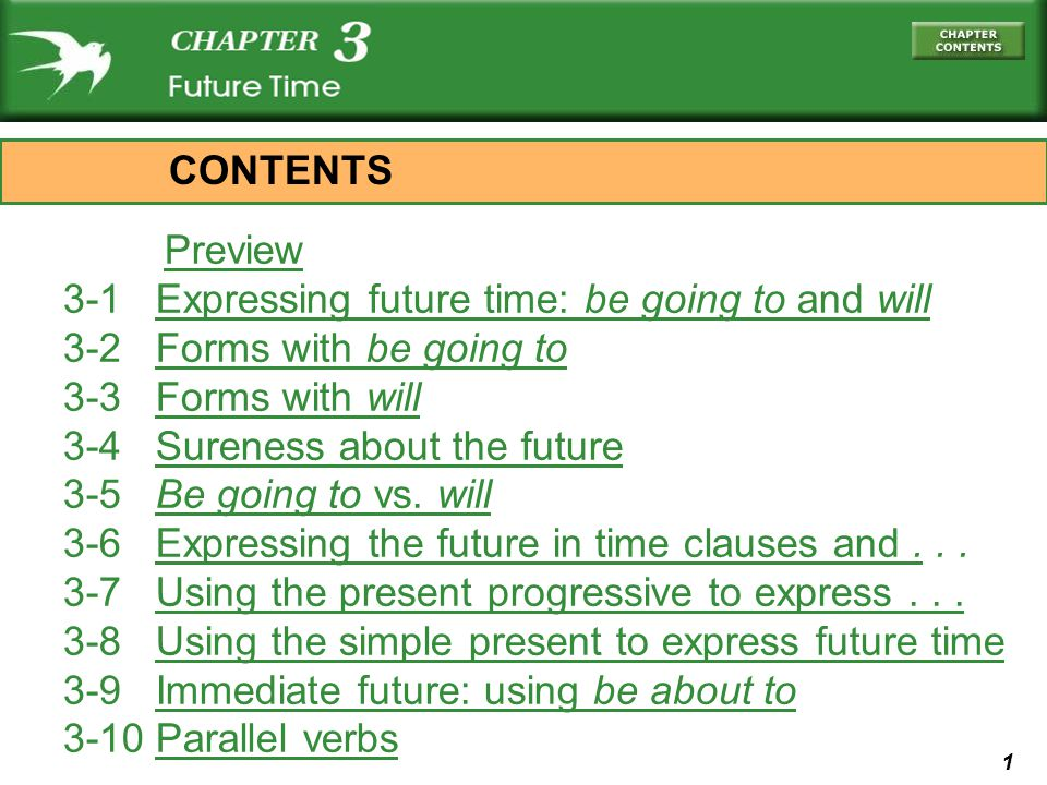 CONTENTS Preview. 3-1 Expressing future time: be going to and will. 3-2 Forms with be going to.