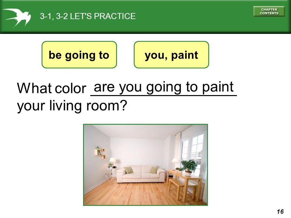 What color __________________ your living room are you going to paint