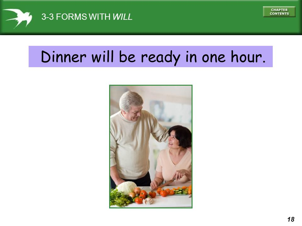 Dinner will be ready in one hour.