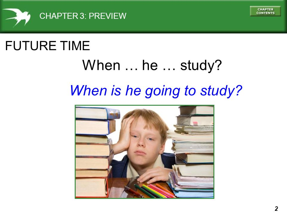 When is he going to study