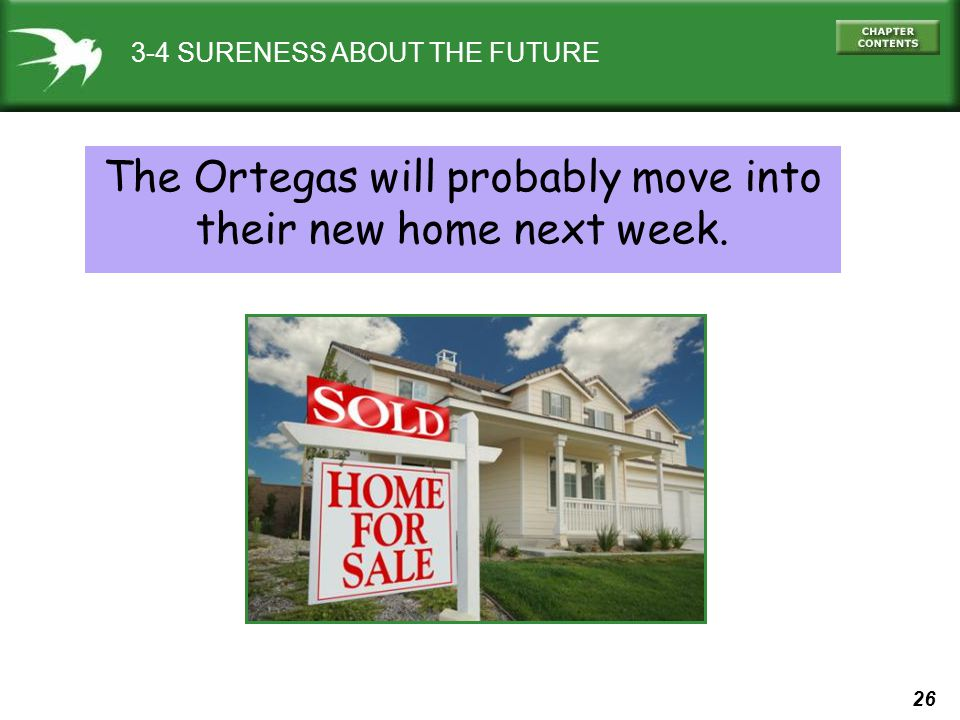 The Ortegas will probably move into their new home next week.