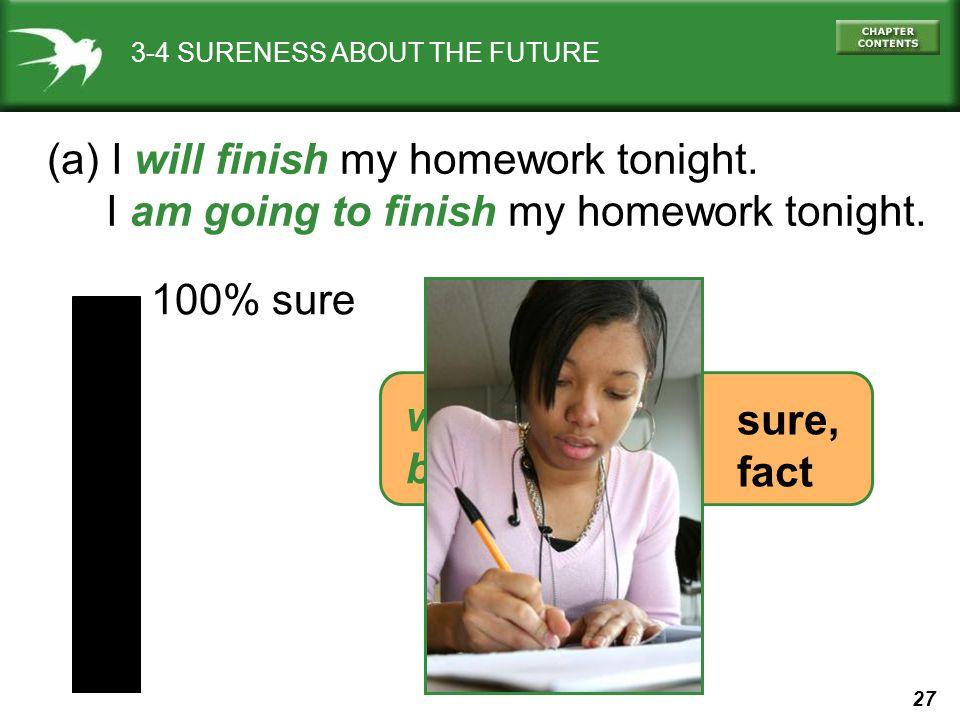 (a) I will finish my homework tonight.