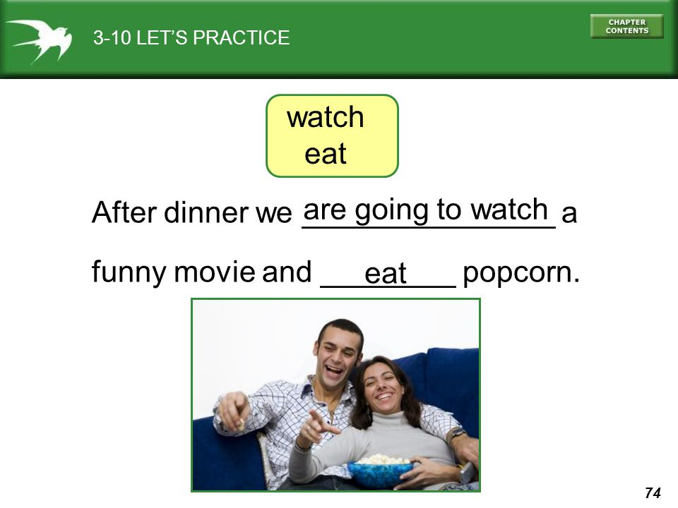 After dinner we _______________ a funny movie and ________ popcorn.
