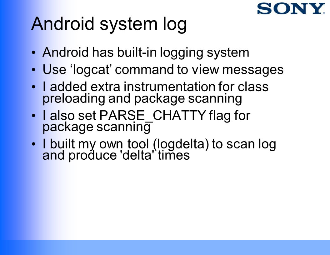 Android system log Android has built-in logging system