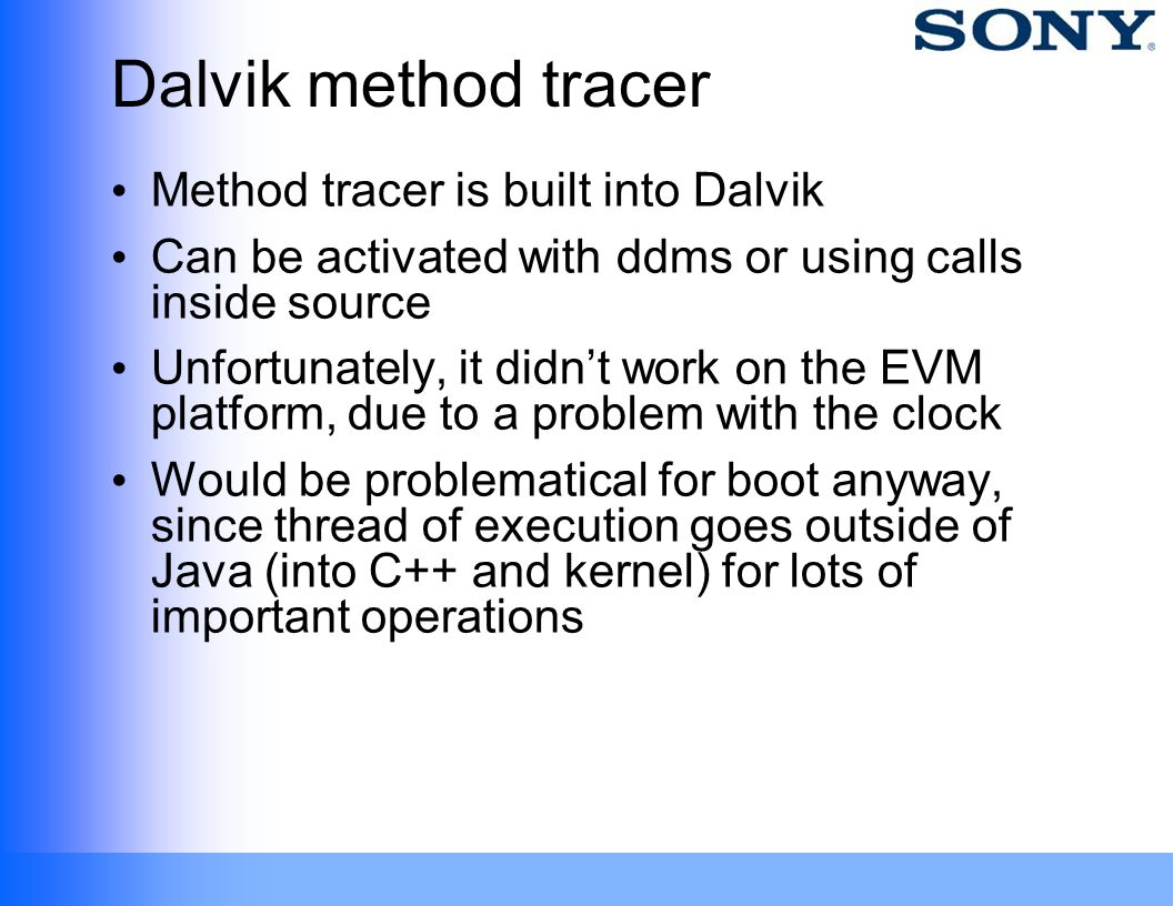 Dalvik method tracer Method tracer is built into Dalvik