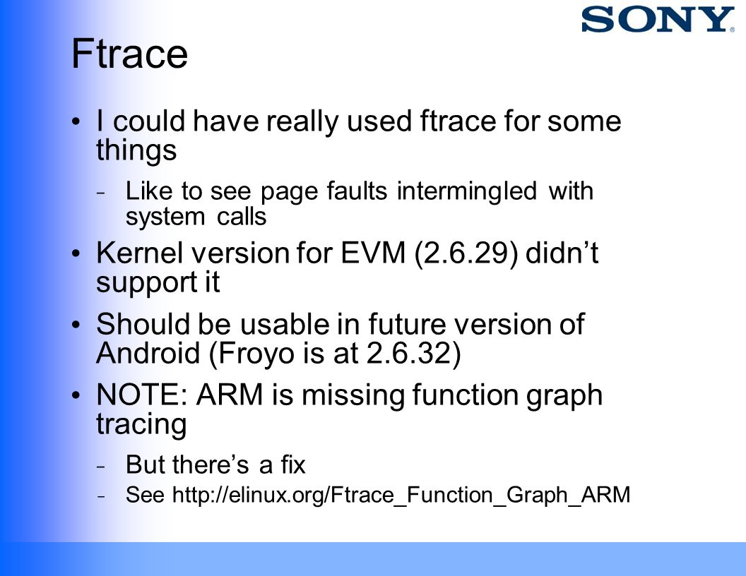 Ftrace I could have really used ftrace for some things
