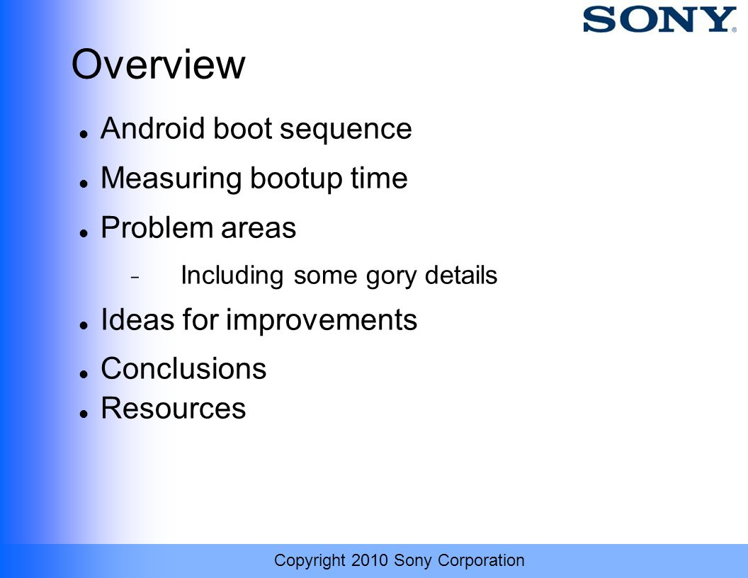 Overview Android boot sequence Measuring bootup time Problem areas