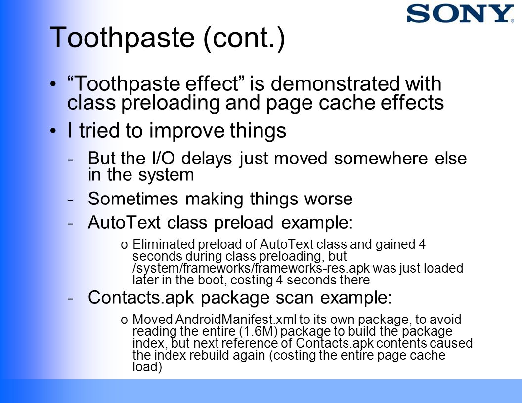 Toothpaste (cont.) Toothpaste effect is demonstrated with class preloading and page cache effects.