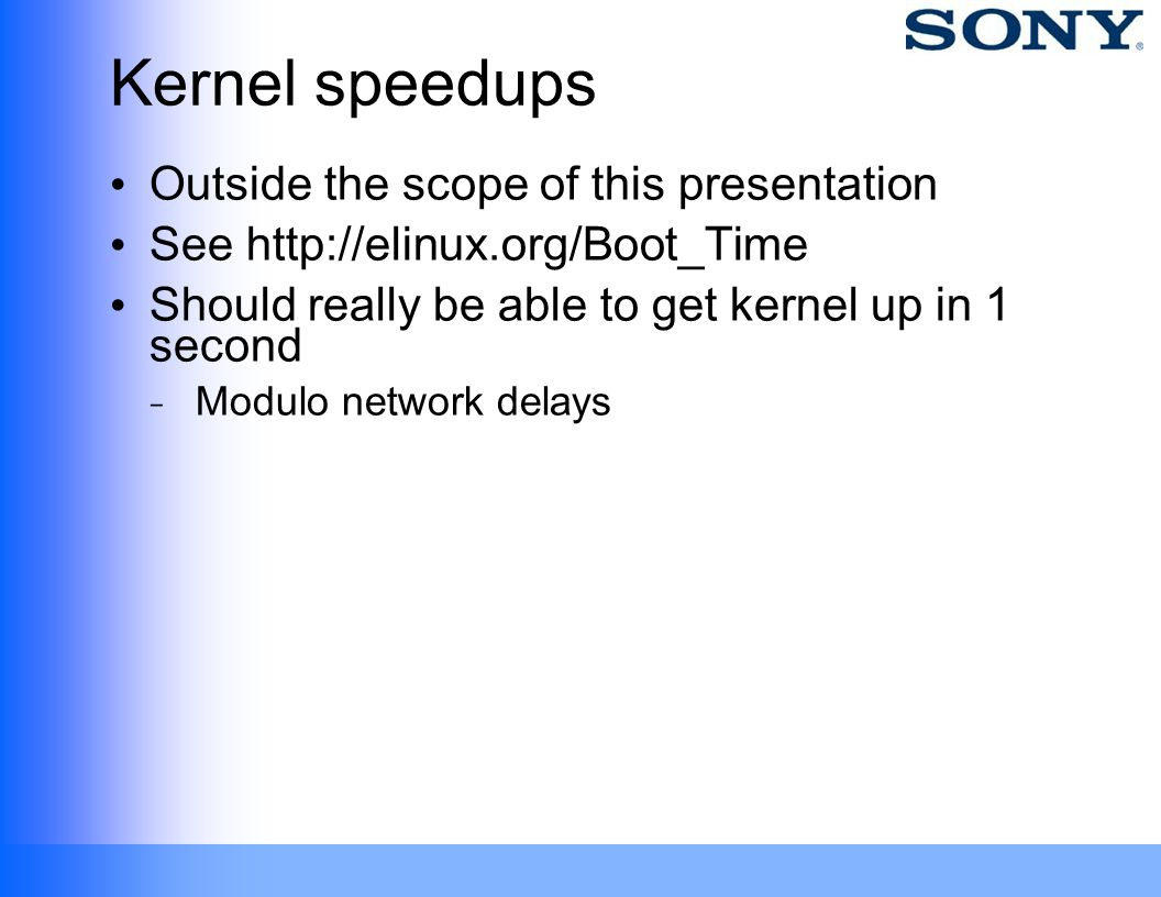 Kernel speedups Outside the scope of this presentation