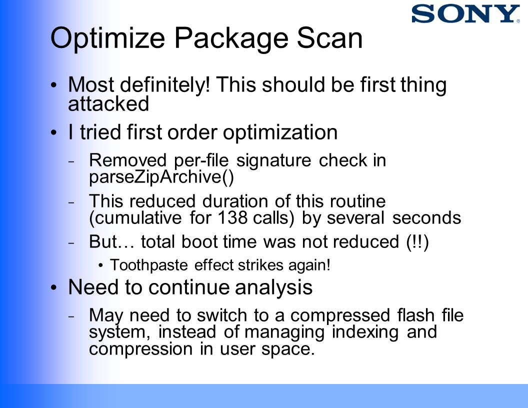 Optimize Package Scan Most definitely! This should be first thing attacked. I tried first order optimization.