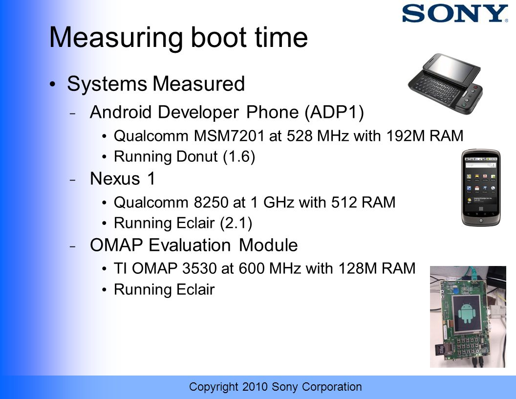 Measuring boot time Systems Measured Android Developer Phone (ADP1)