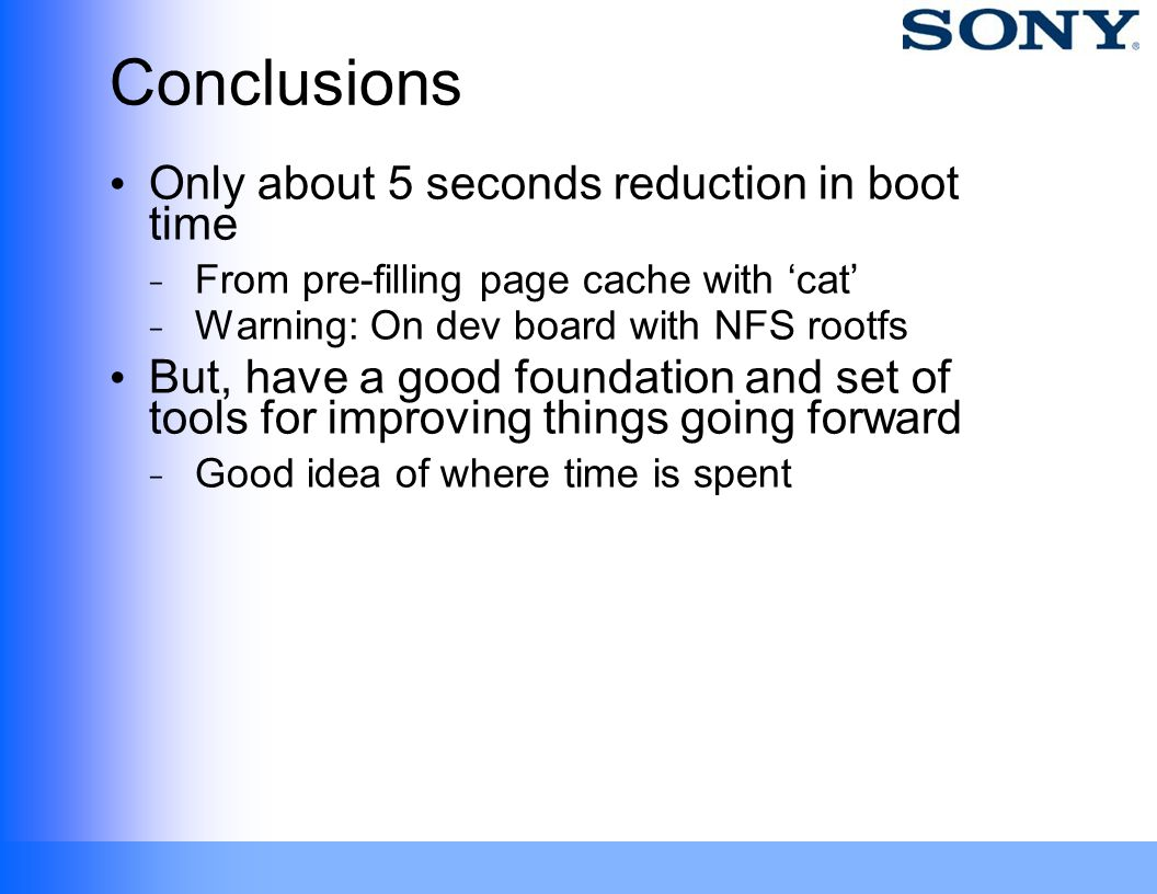 Conclusions Only about 5 seconds reduction in boot time