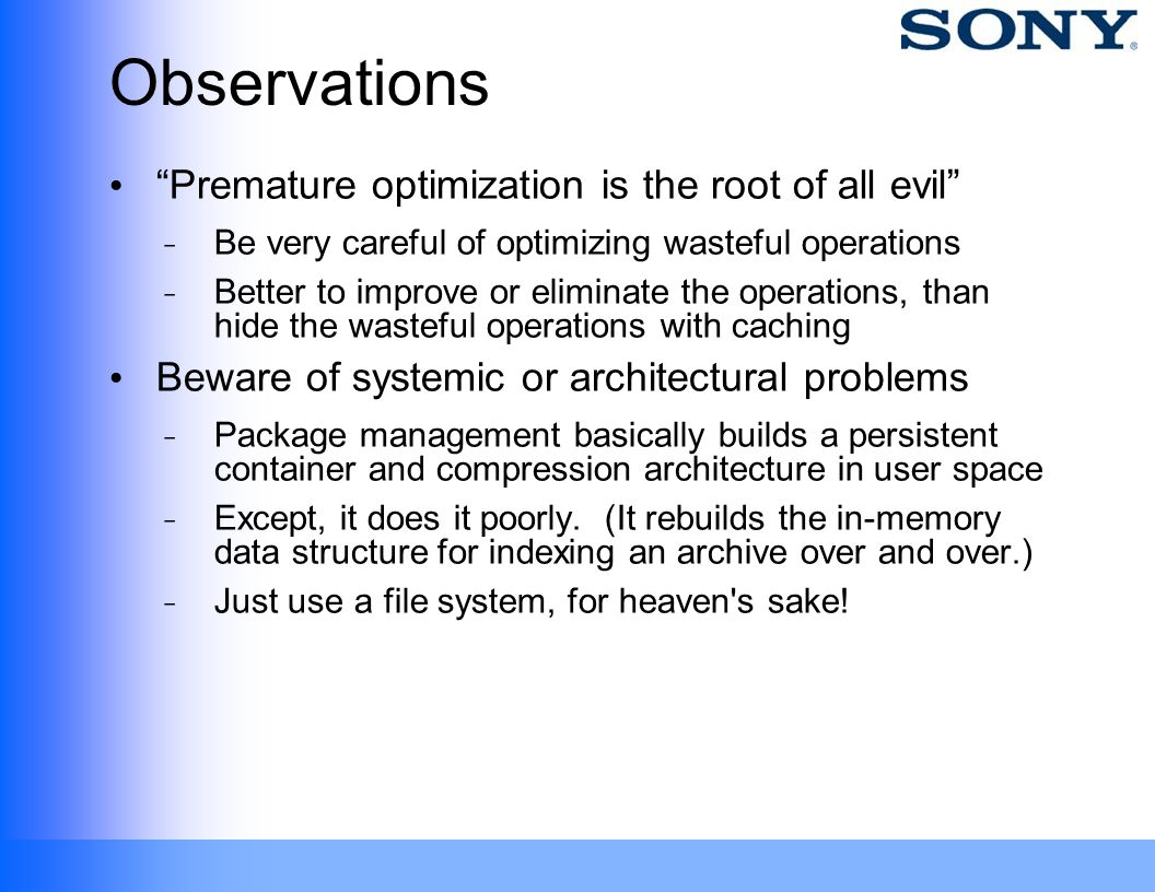 Observations Premature optimization is the root of all evil