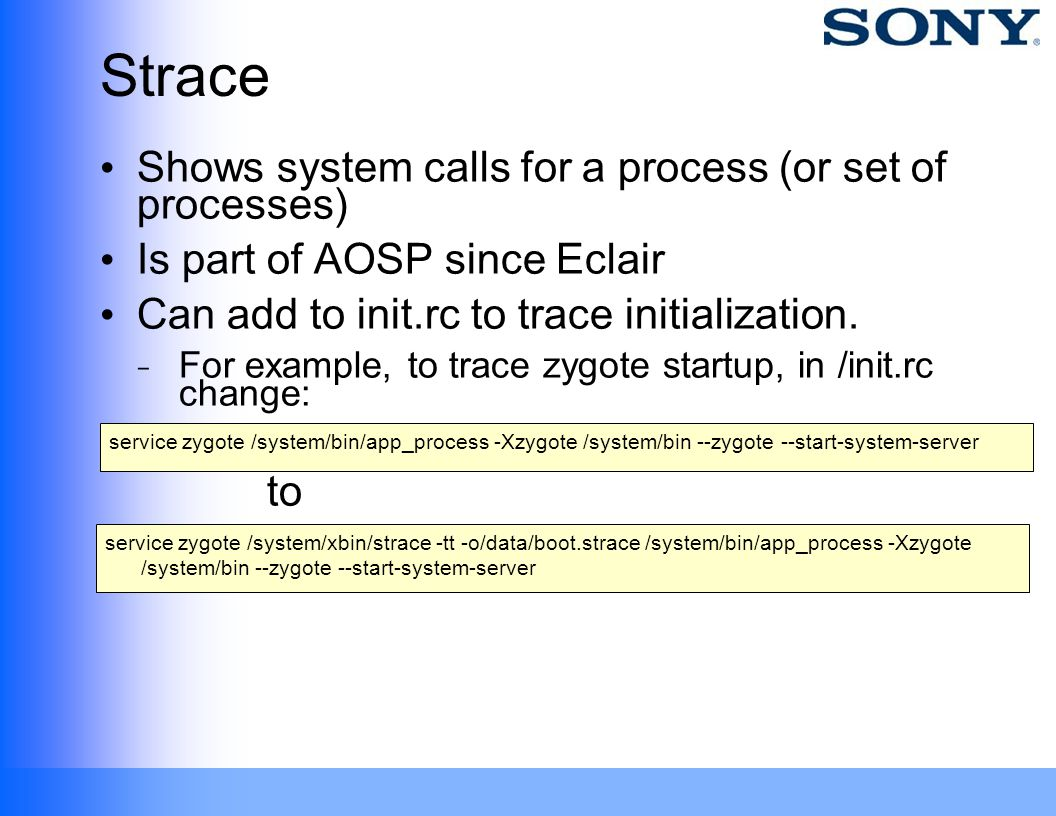Strace Shows system calls for a process (or set of processes)