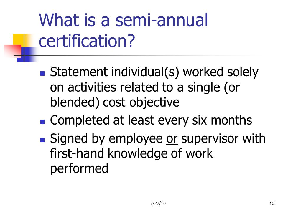 What is a semi-annual certification