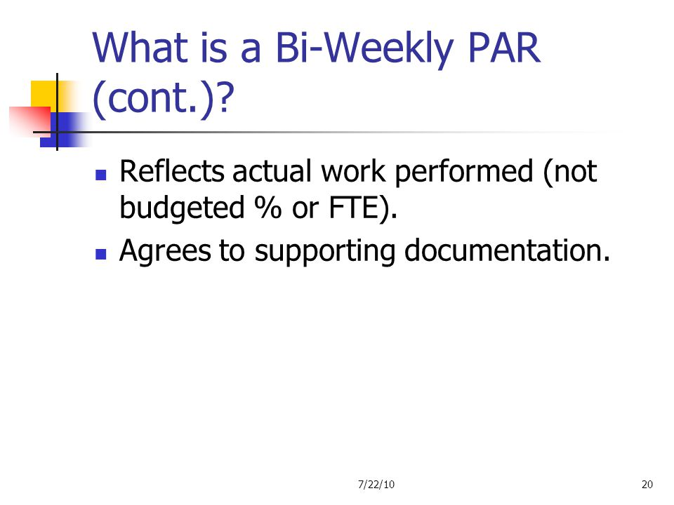 What is a Bi-Weekly PAR (cont.)