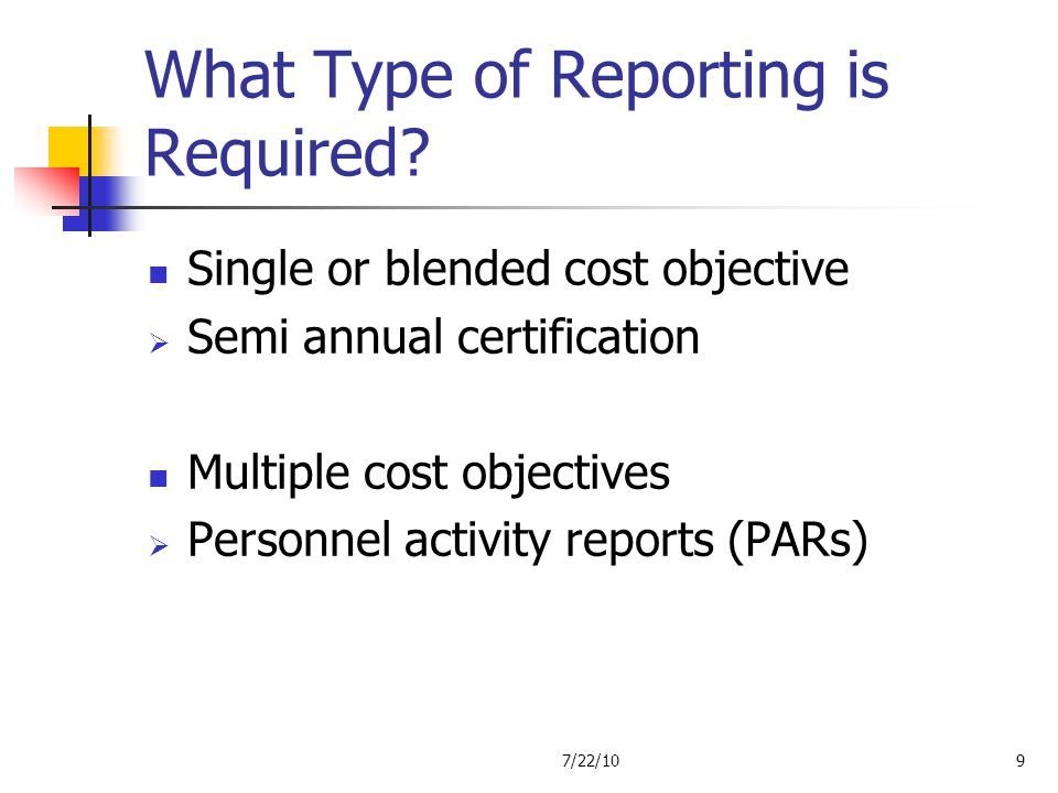 What Type of Reporting is Required
