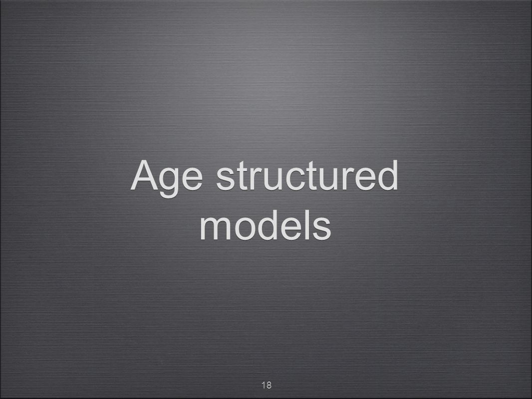 Age structured models