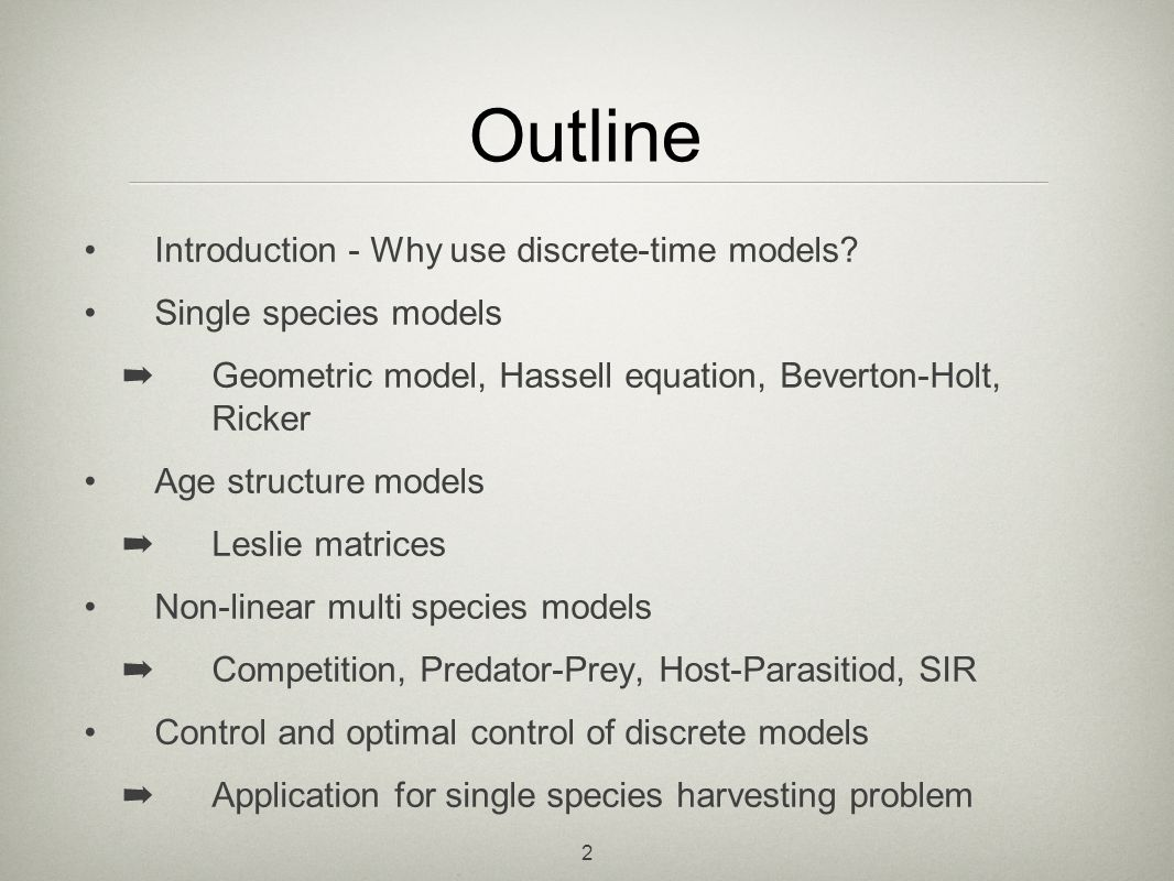 Outline Introduction - Why use discrete-time models