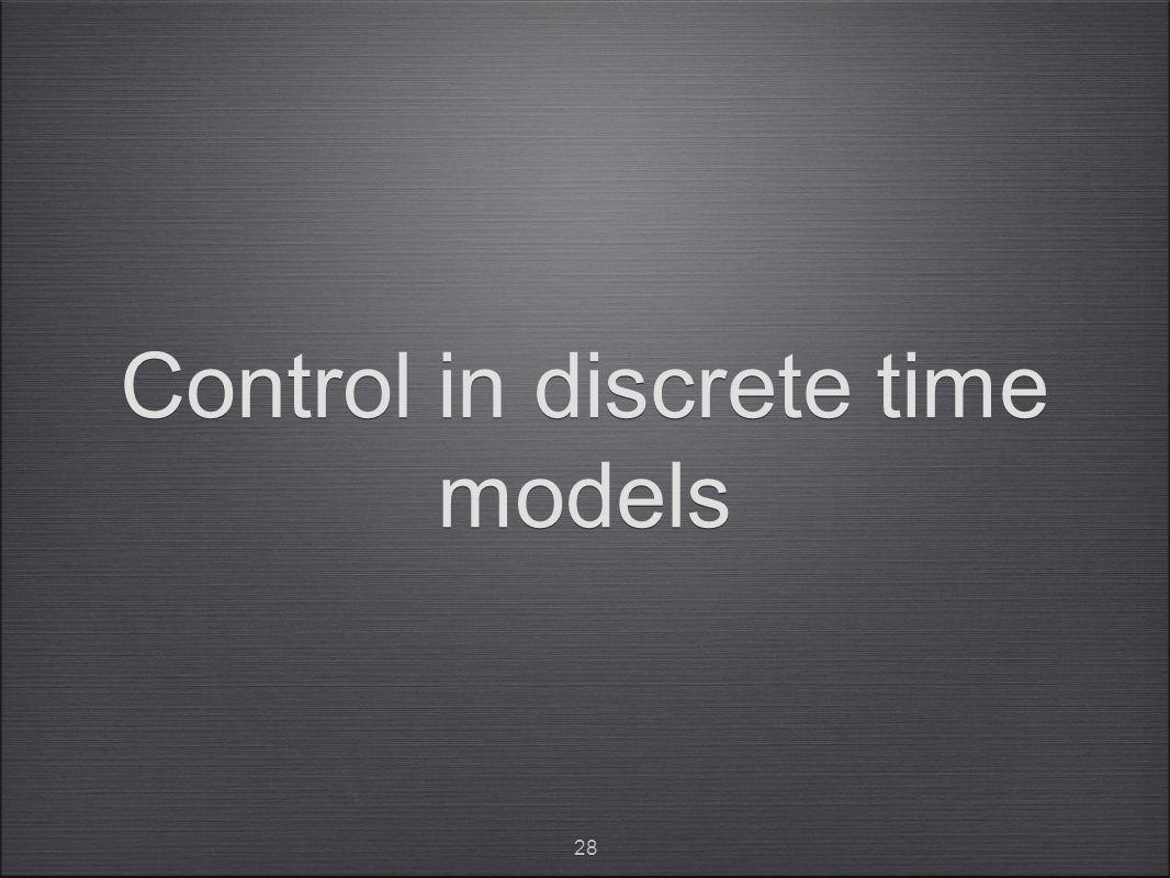 Control in discrete time models