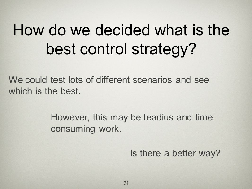 How do we decided what is the best control strategy