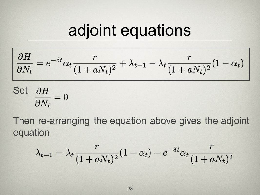 adjoint equations Set. Then re-arranging the equation above gives the adjoint equation.