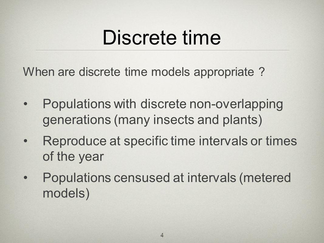 When are discrete time models appropriate