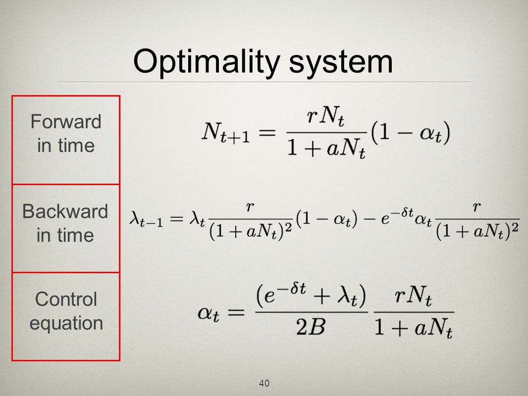 Optimality system Forward in time Backward in time Control equation