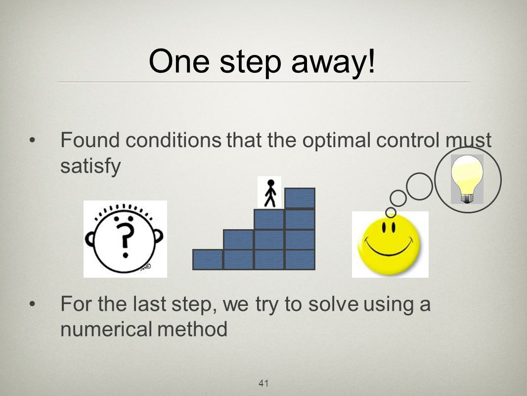 One step away! Found conditions that the optimal control must satisfy
