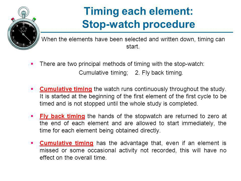 Timing each element: Stop-watch procedure