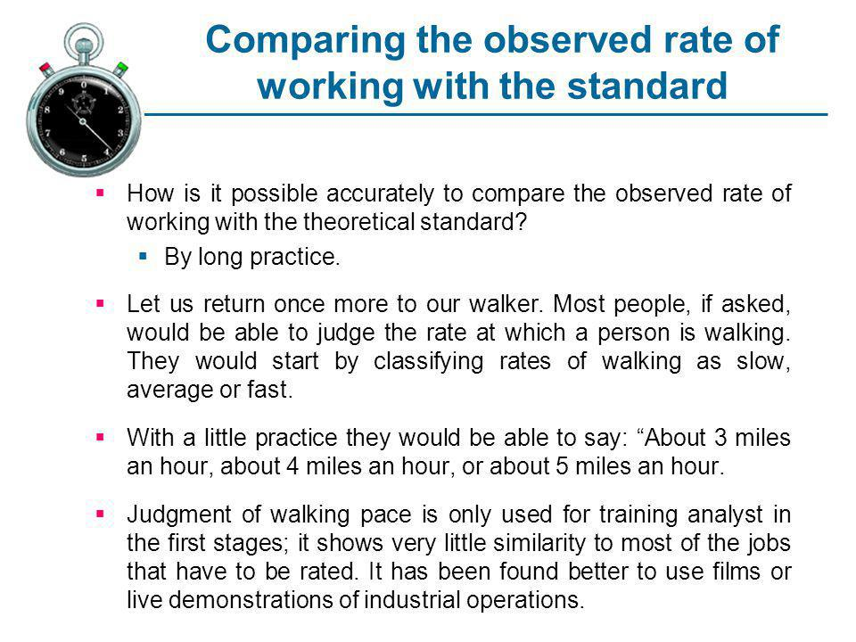 Comparing the observed rate of working with the standard